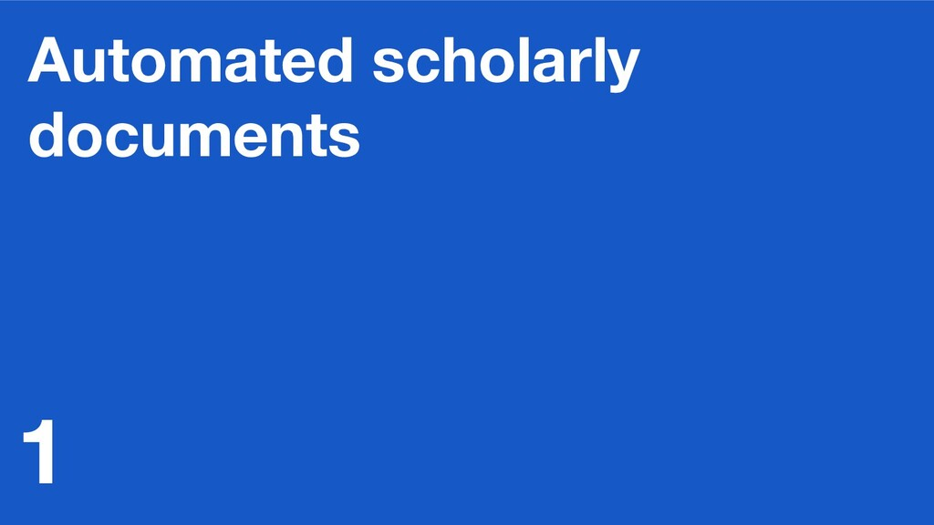 Automated scholarly documents 1