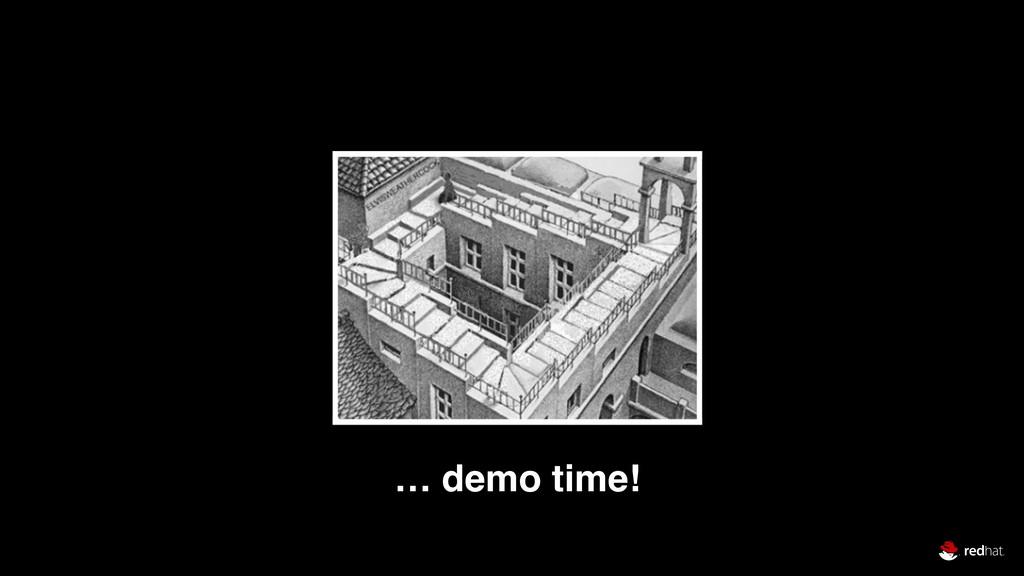 … demo time!