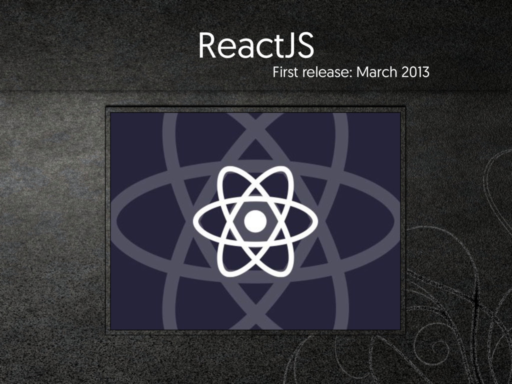 ReactJS First release: March 2013