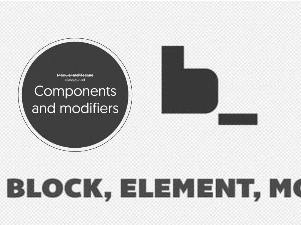 Modular architecture classes and Components and...