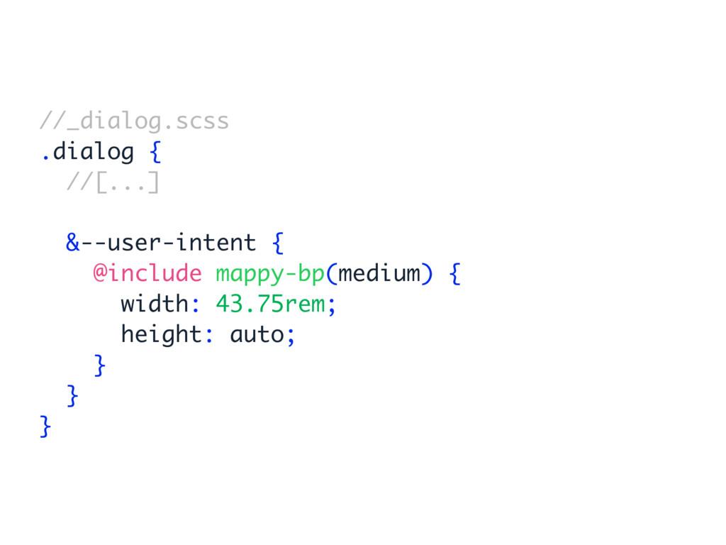 //_dialog.scss .dialog { //[...] &--user-intent...