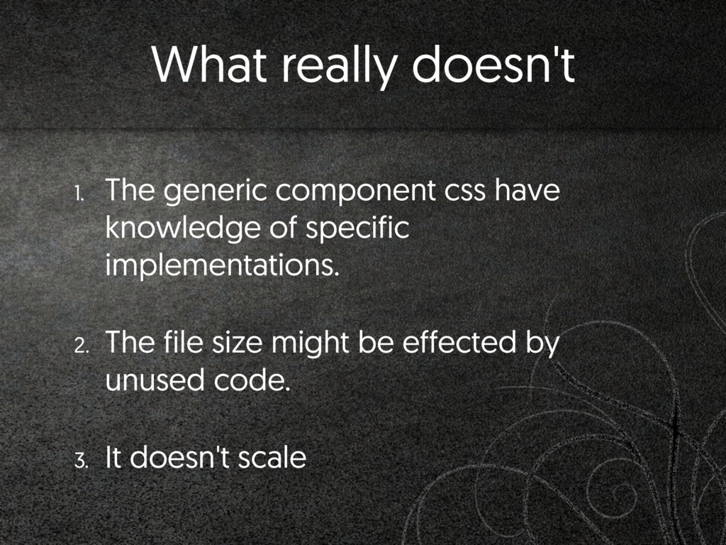 What really doesn't 1. The generic component cs...