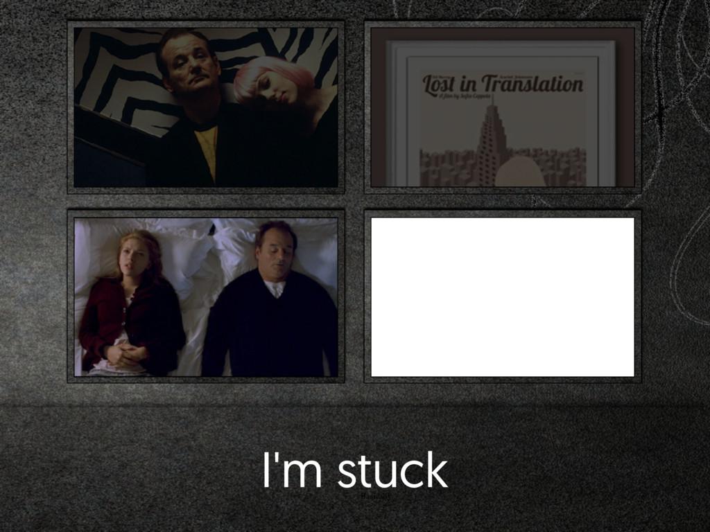 Basically I'm stuck