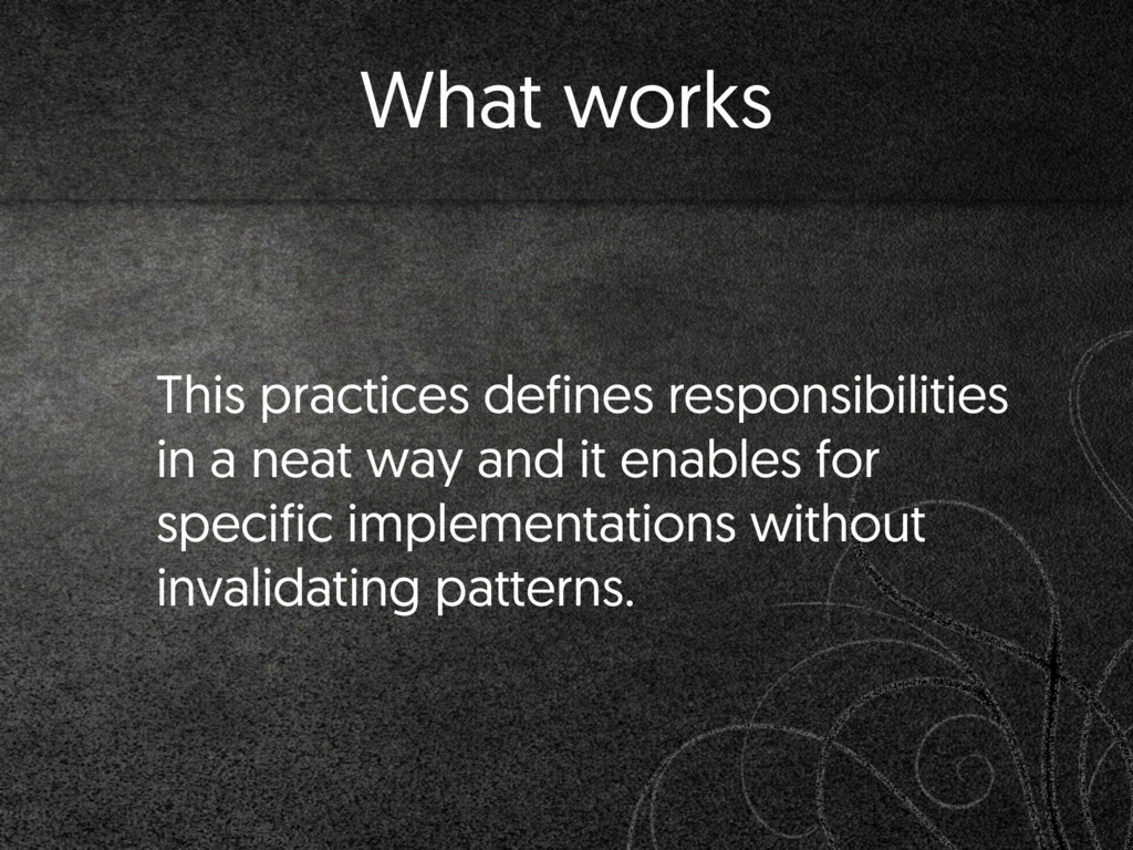 This practices defines responsibilities in a ne...