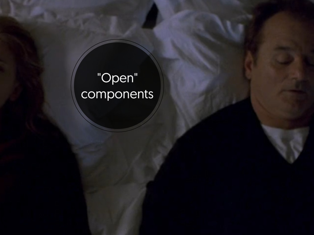 """""""Open"""" components"""