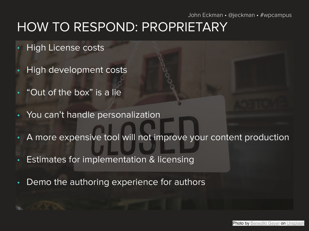 John Eckman • @jeckman • #wpcampus HOW TO RESPO...