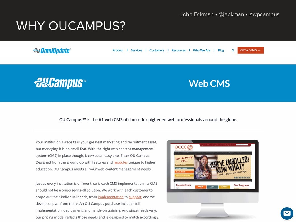 John Eckman • @jeckman • #wpcampus WHY OUCAMPUS?
