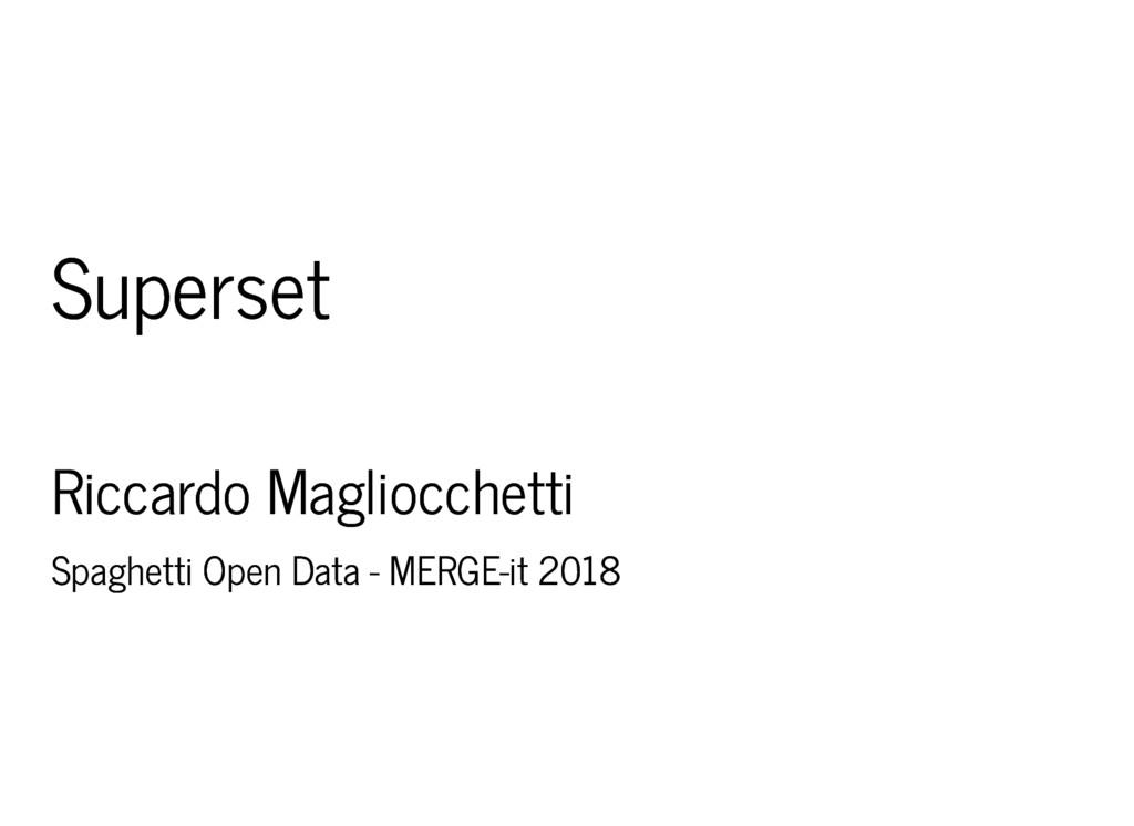 Superset Superset Riccardo Magliocchetti Riccar...