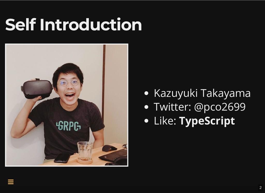 Self Introduction Self Introduction Kazuyuki Ta...
