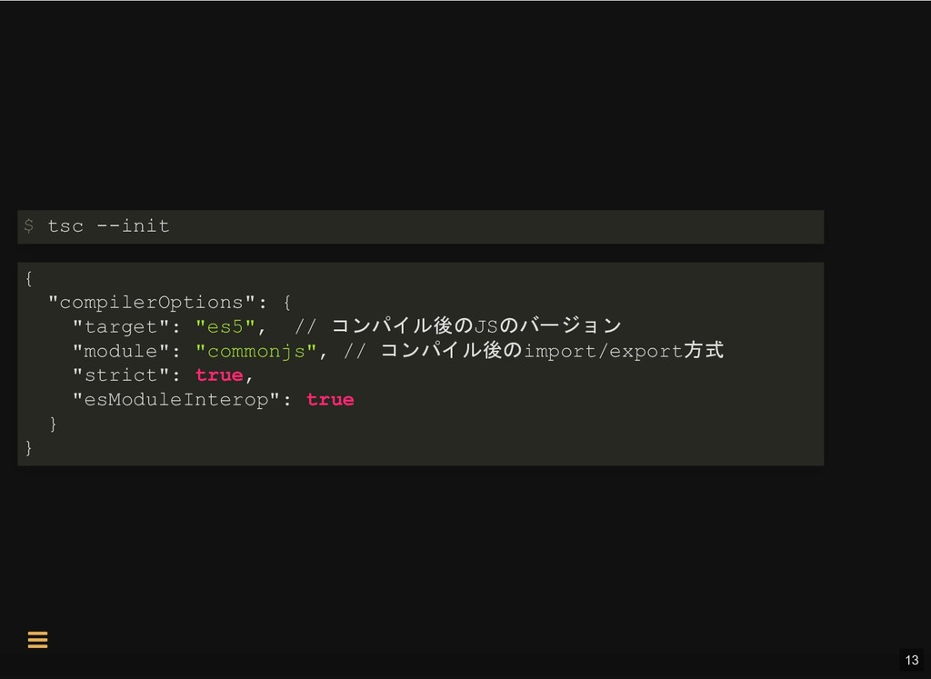 "$ tsc --init { ""compilerOptions"": { ""target"": ""..."