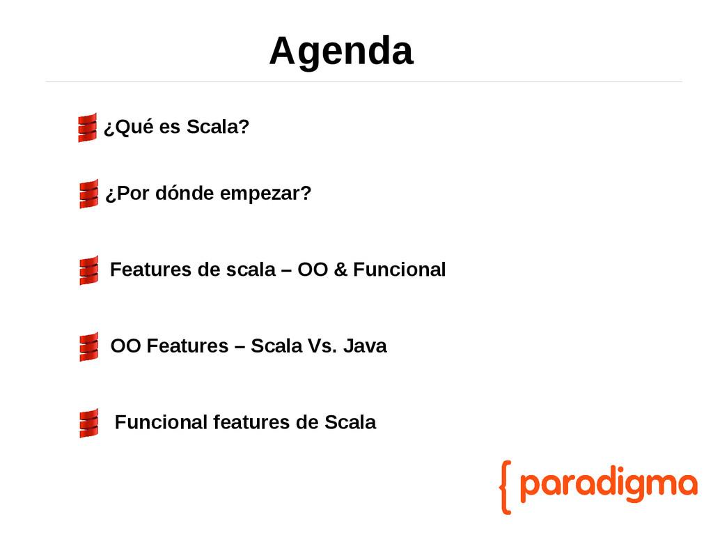 Agenda ¿Por dónde empezar? Features de scala – ...