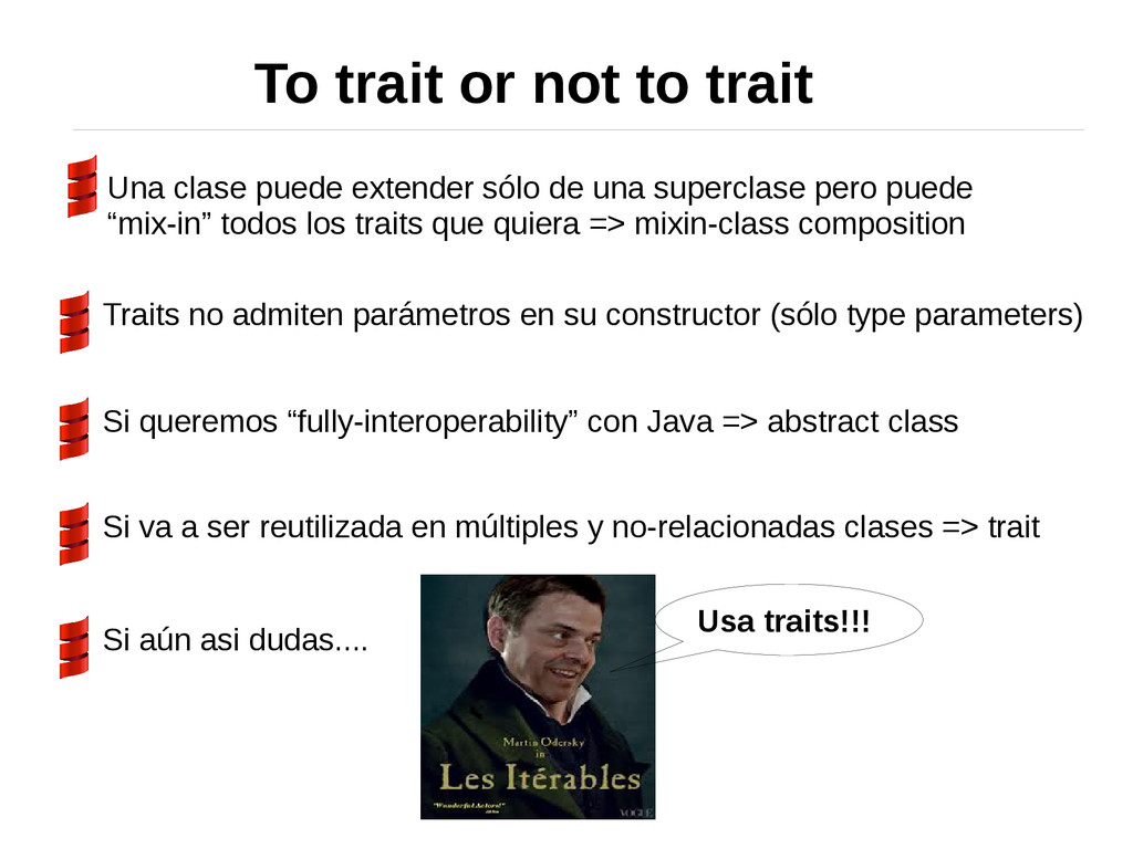 To trait or not to trait Una clase puede extend...