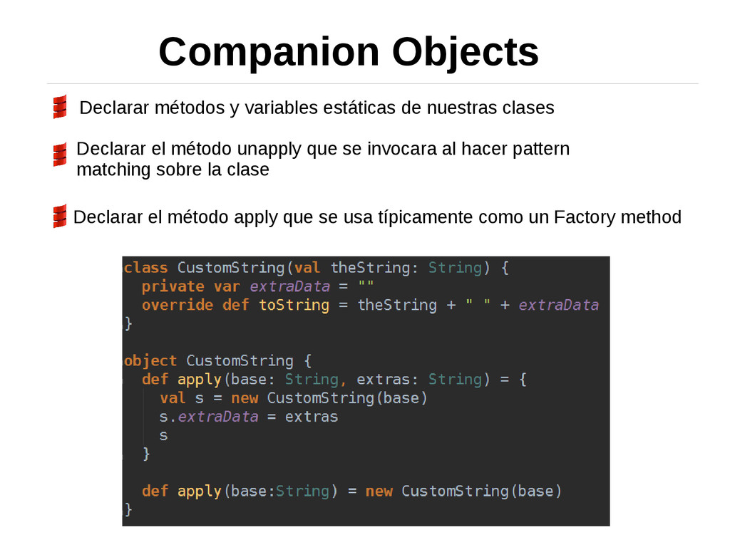 Companion Objects Declarar métodos y variables ...