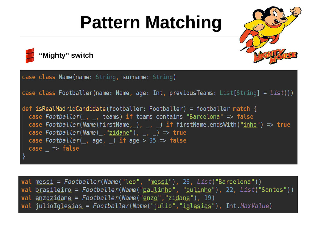 "Pattern Matching ""Mighty"" switch"