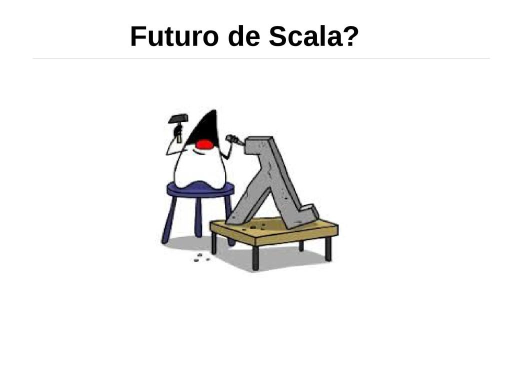 Futuro de Scala?