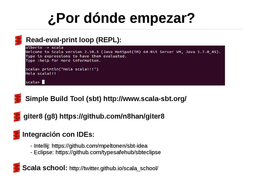 ¿Por dónde empezar? Read-eval-print loop (REPL)...