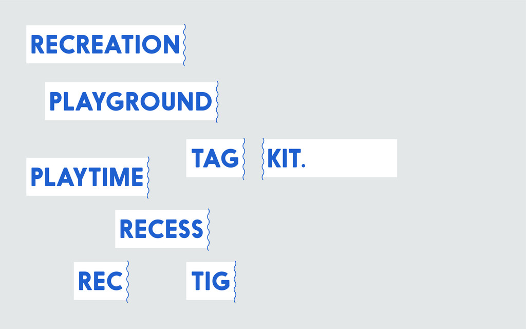 KIT. playground recreation tag tig playtime rec...