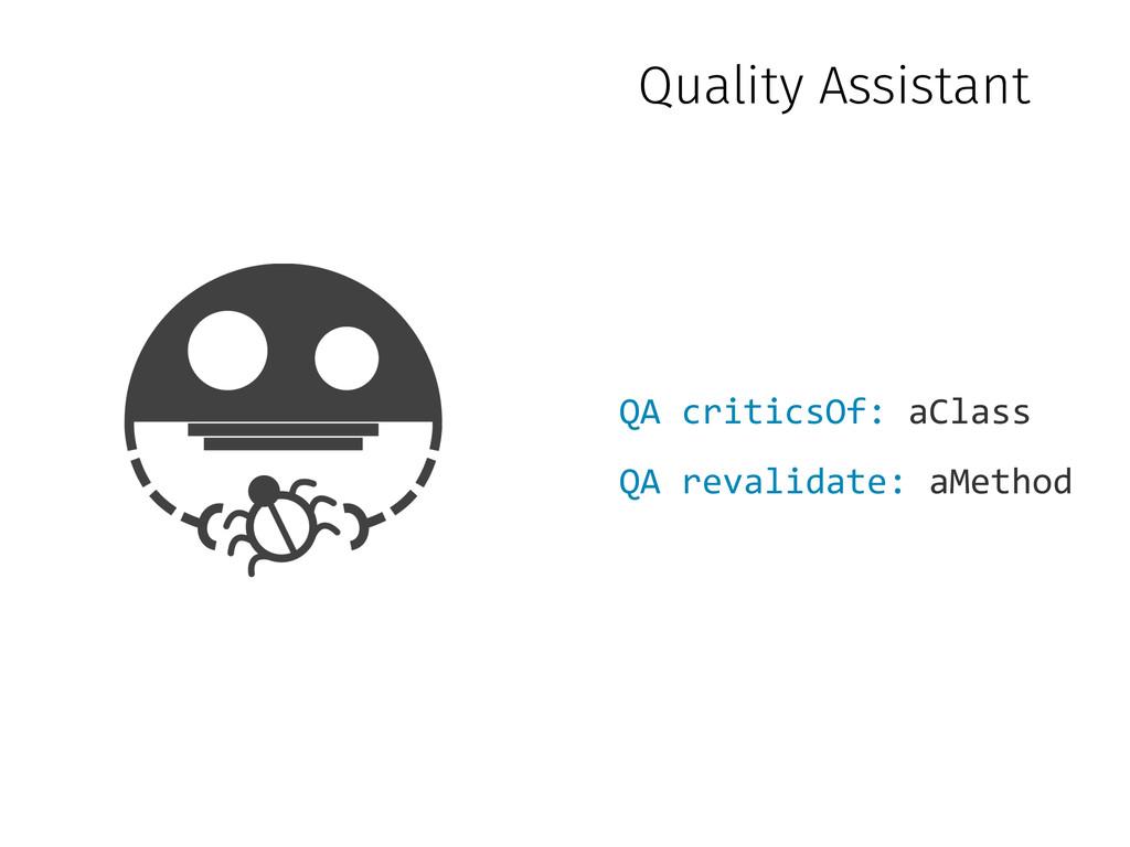 Quality Assistant QA#revalidate:#aMethod QA#cri...