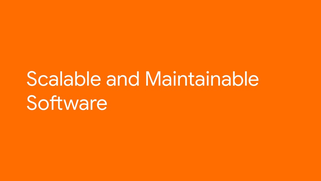 Scalable and Maintainable Software