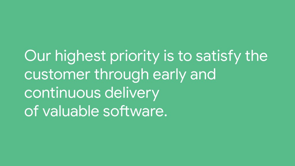 Our highest priority is to satisfy the customer...