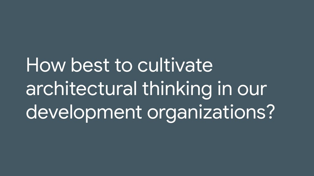 How best to cultivate architectural thinking in...