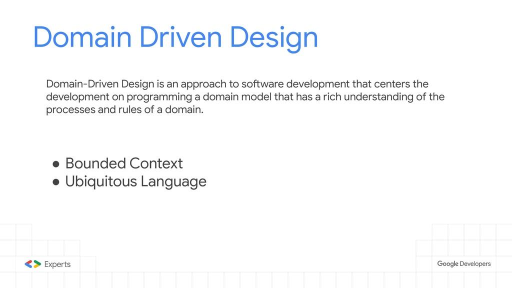 Domain Driven Design Domain-Driven Design is an...