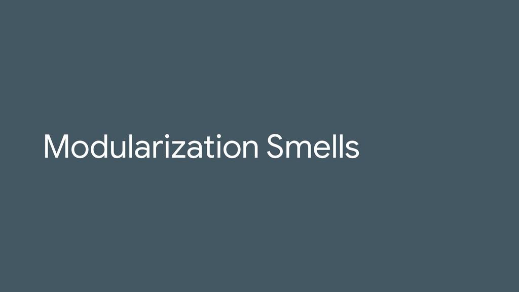 Modularization Smells