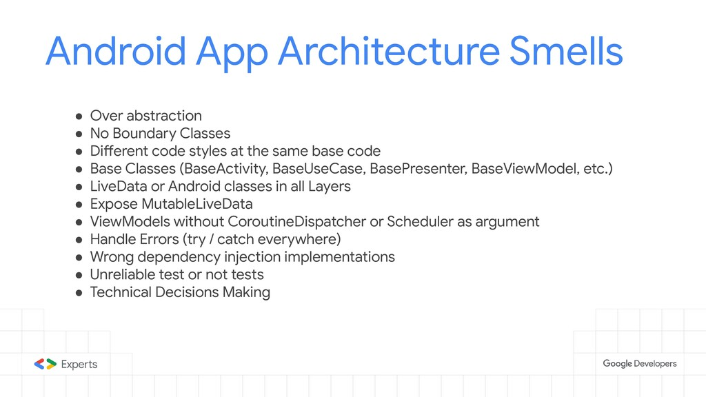 Android App Architecture Smells ● Over abstract...