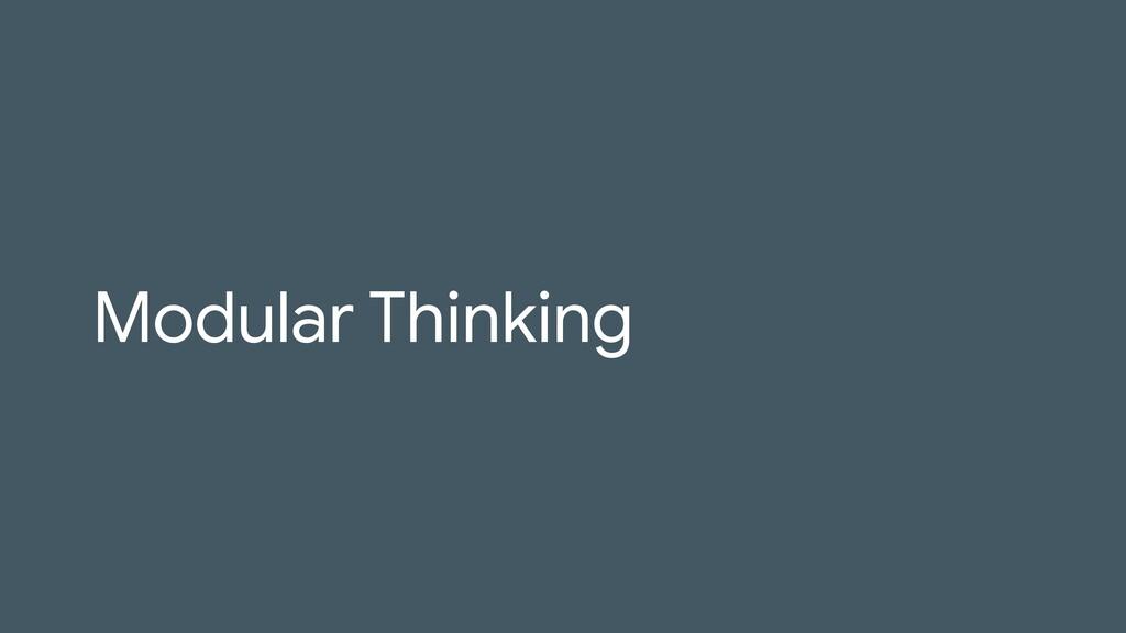 Modular Thinking