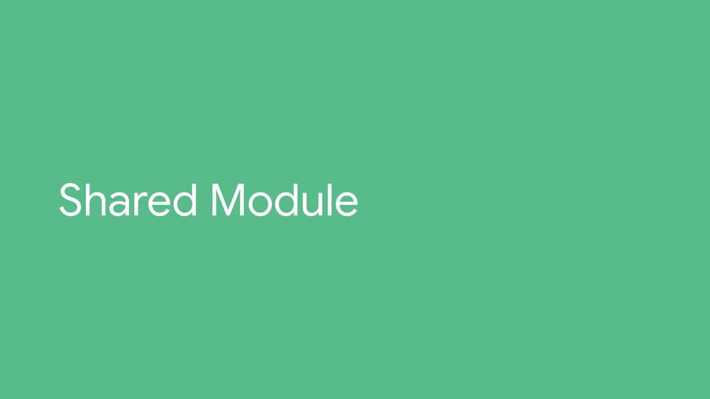 Shared Module