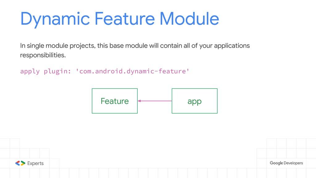 Feature Dynamic Feature Module apply plugin: 'c...