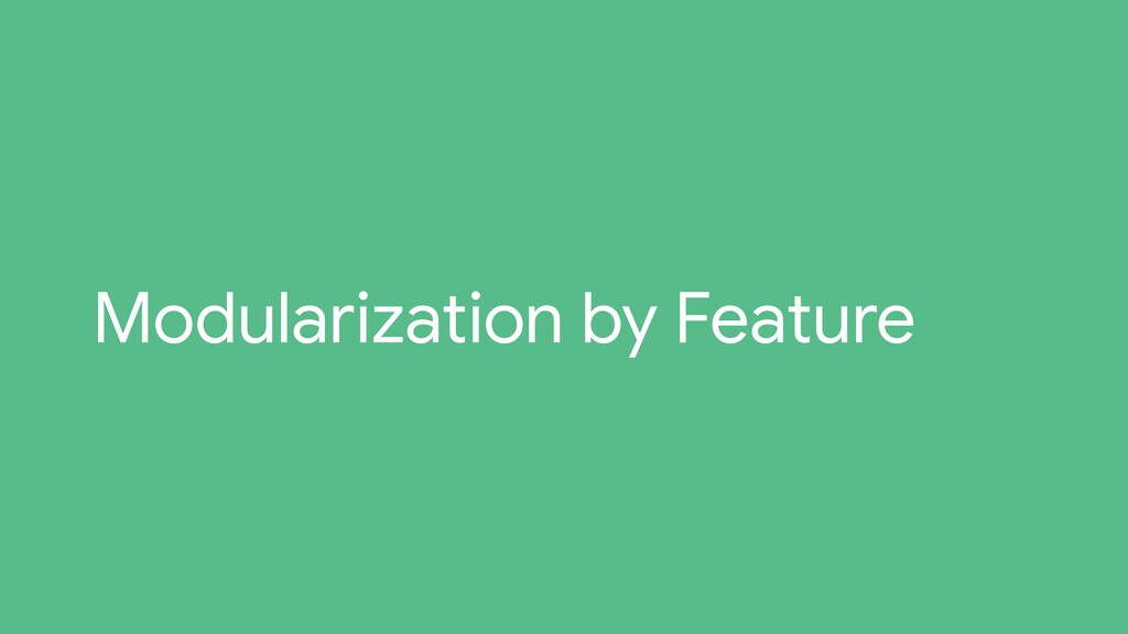 Modularization by Feature
