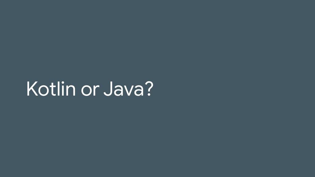 Kotlin or Java?
