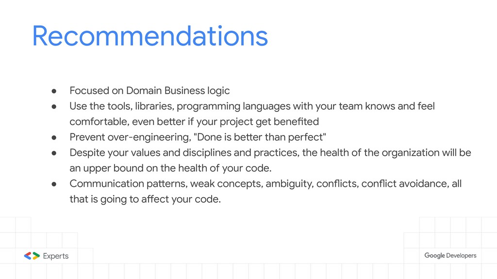 Recommendations ● Focused on Domain Business lo...