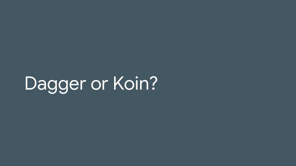 Dagger or Koin?