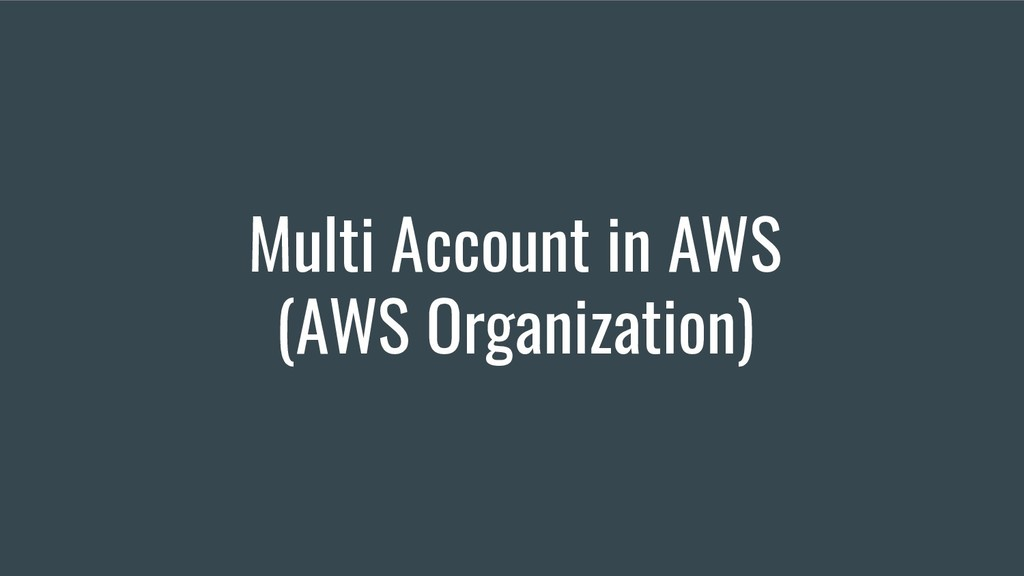 Multi Account in AWS (AWS Organization)