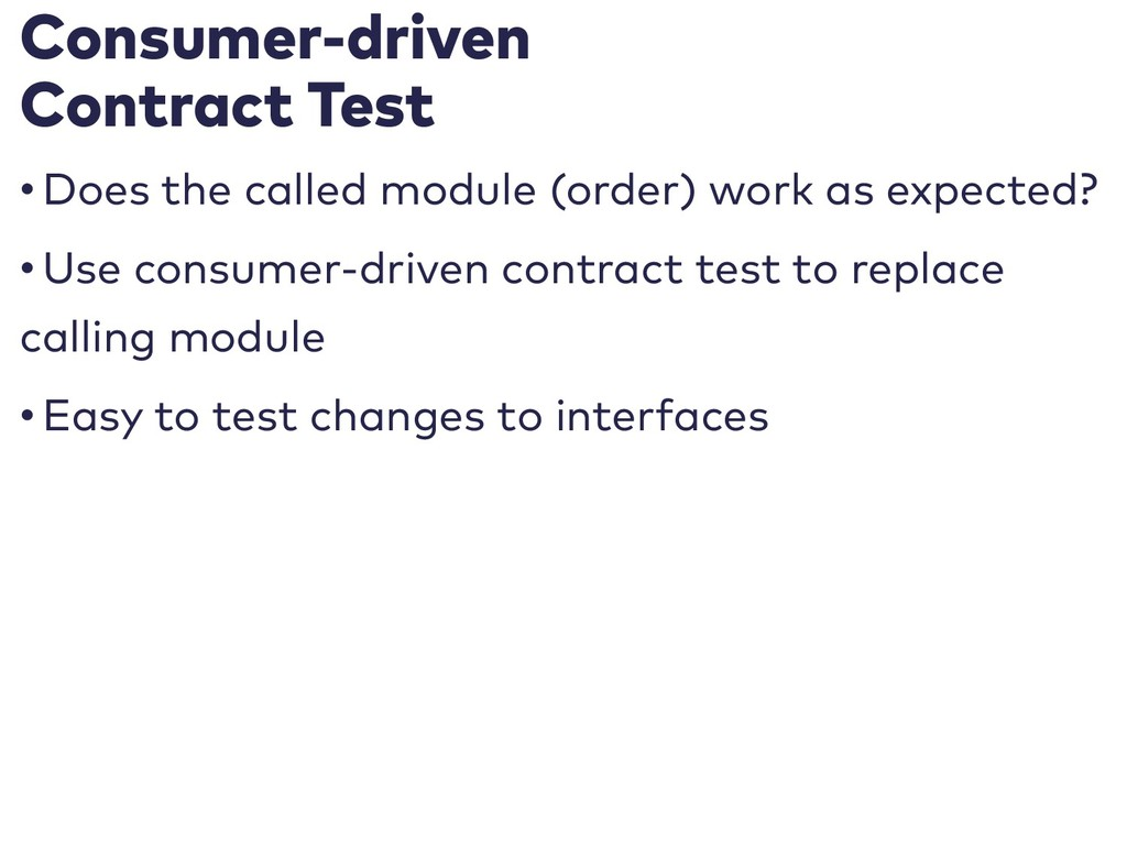 Consumer-driven Contract Test • Does the called...