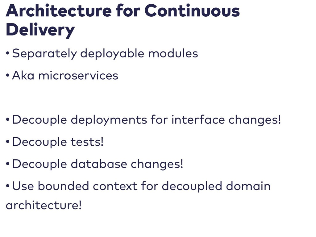 Architecture for Continuous Delivery • Separate...