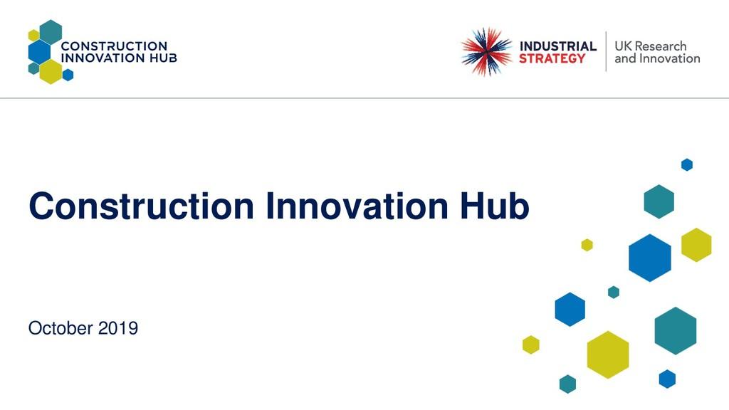 Construction Innovation Hub October 2019
