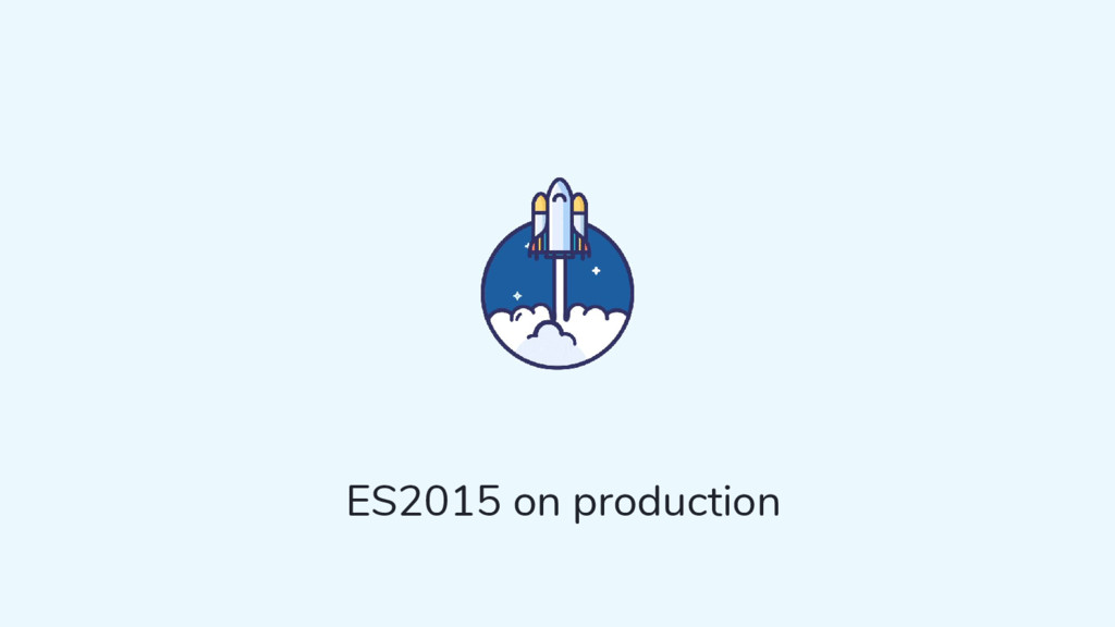 ES2015 on production
