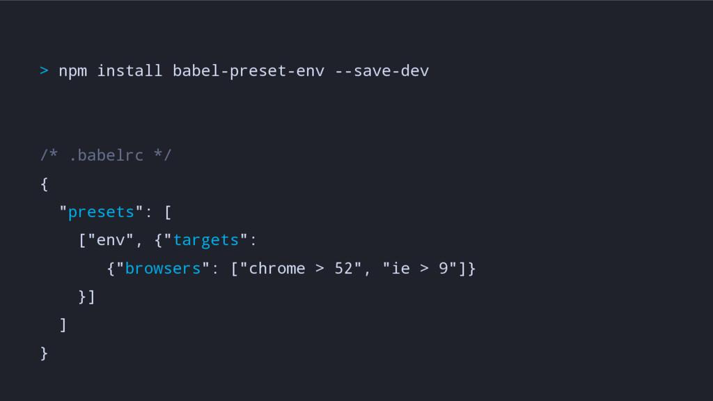 > npm install babel-preset-env --save-dev /* .b...