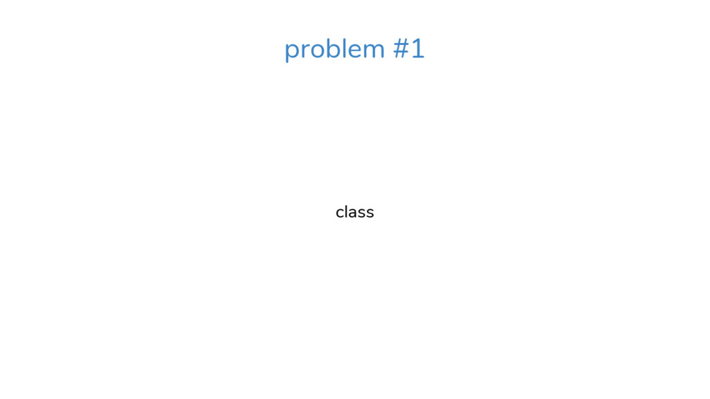 class problem #1