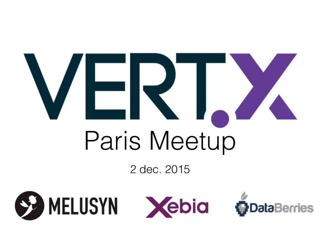 Paris Meetup 2 dec. 2015