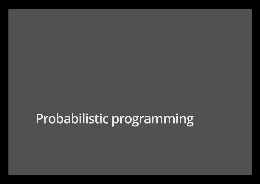 Probabilistic programming