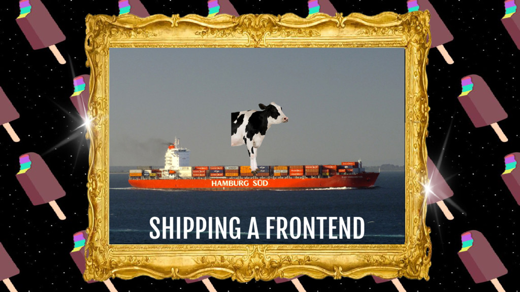 SHIPPING A FRONTEND