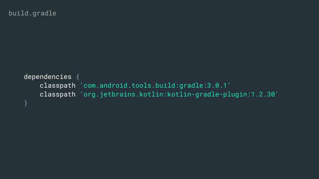 dependencies { classpath 'com.android.tools.bui...
