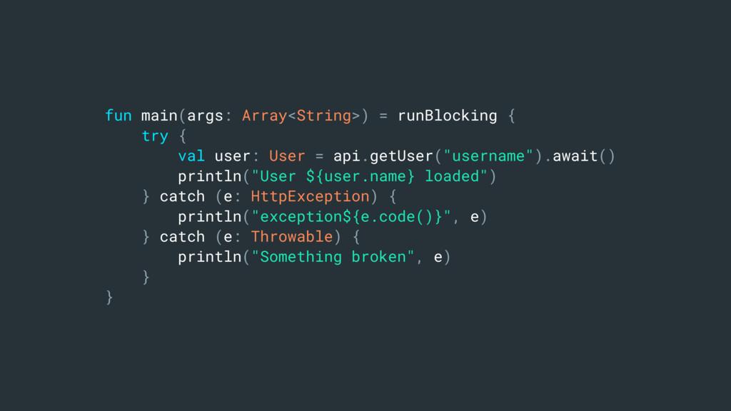 fun main(args: Array<String>) = runBlocking { t...