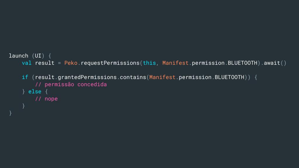 launch (UI) { val result = Peko.requestPermissi...