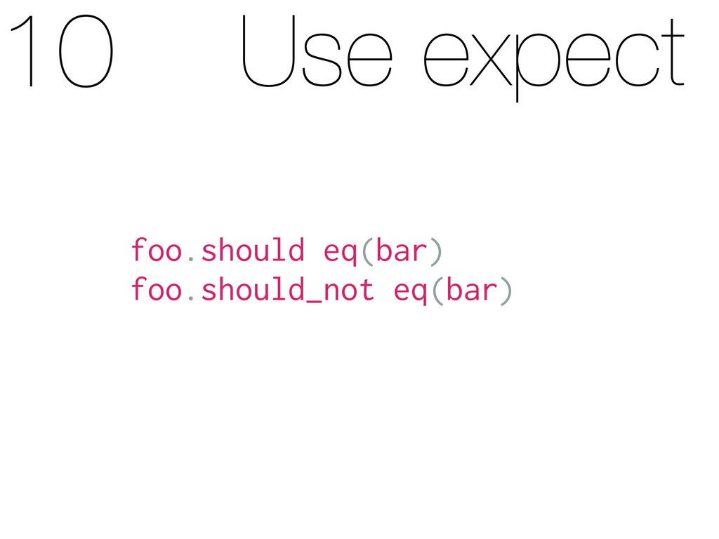 Use expect foo.should eq(bar) foo.should_not eq...