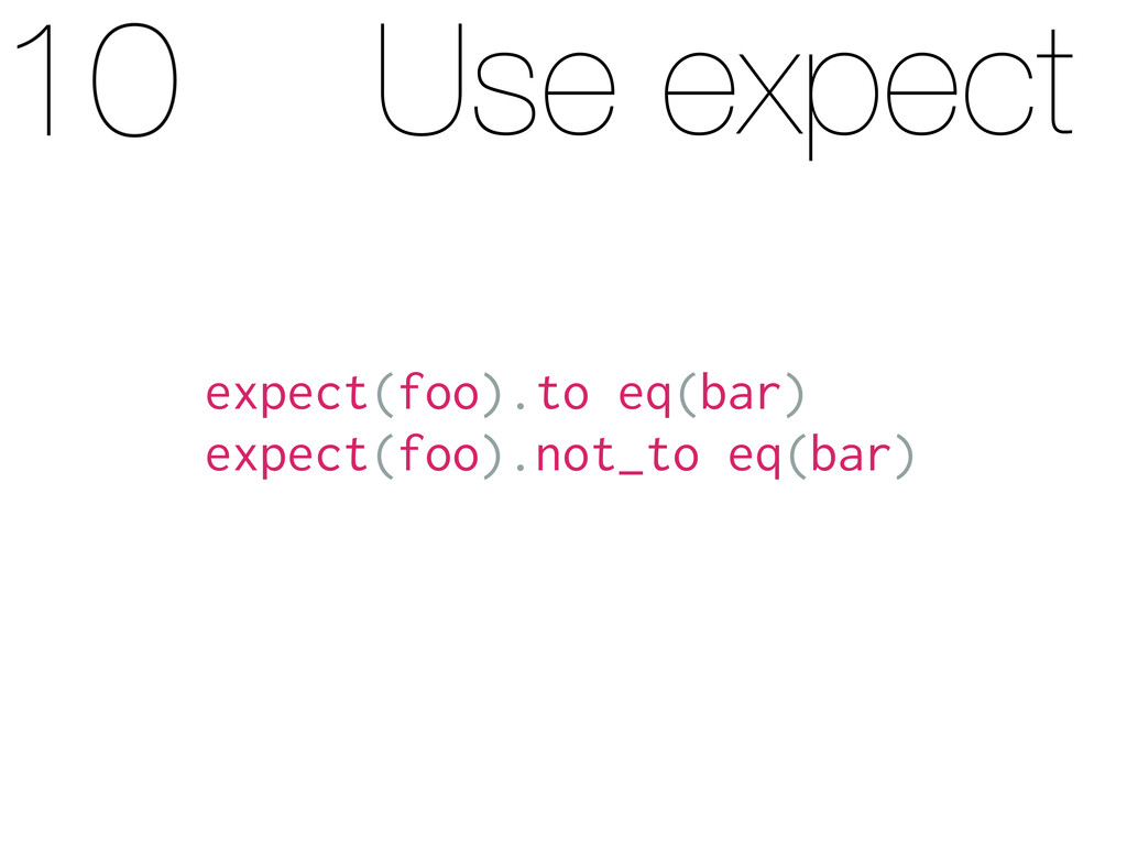 Use expect expect(foo).to eq(bar) expect(foo).n...